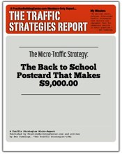 The Traffic Strategy Report #1: The Back to School Postcard That Makes $9,000.00.