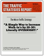 The Traffic Strategy Report #3: A Simple Way to Increase Walk-In's by 20-30% Literally OVERNIGHT.