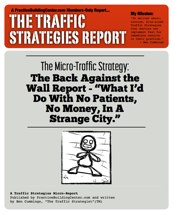The Traffic Strategy Report #4: Back Against the Wall Report - What To Do If You Have No Money, No Patients!