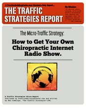 The Traffic Strategy Report #6: How to Get Your Own Chiropractic Internet Radio Show!