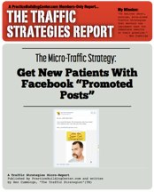 The Traffic Strategy Report: Get New Patients With Facebook Promoted Posts Strategy!
