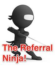 The Referral Ninja - Members Only Webinar Replay!