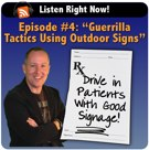 Podcast Episode #4: Guerrilla Tactics for Getting Patients With Outdoor Signage
