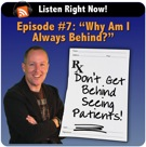 Podcast Episode #7: Help, Why Am I Always Behind Seeing Patients?